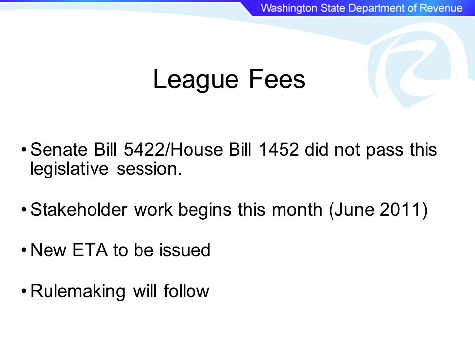 League Fees Senate Bill 5422/House Bill 1452 did not pass this legislative session.