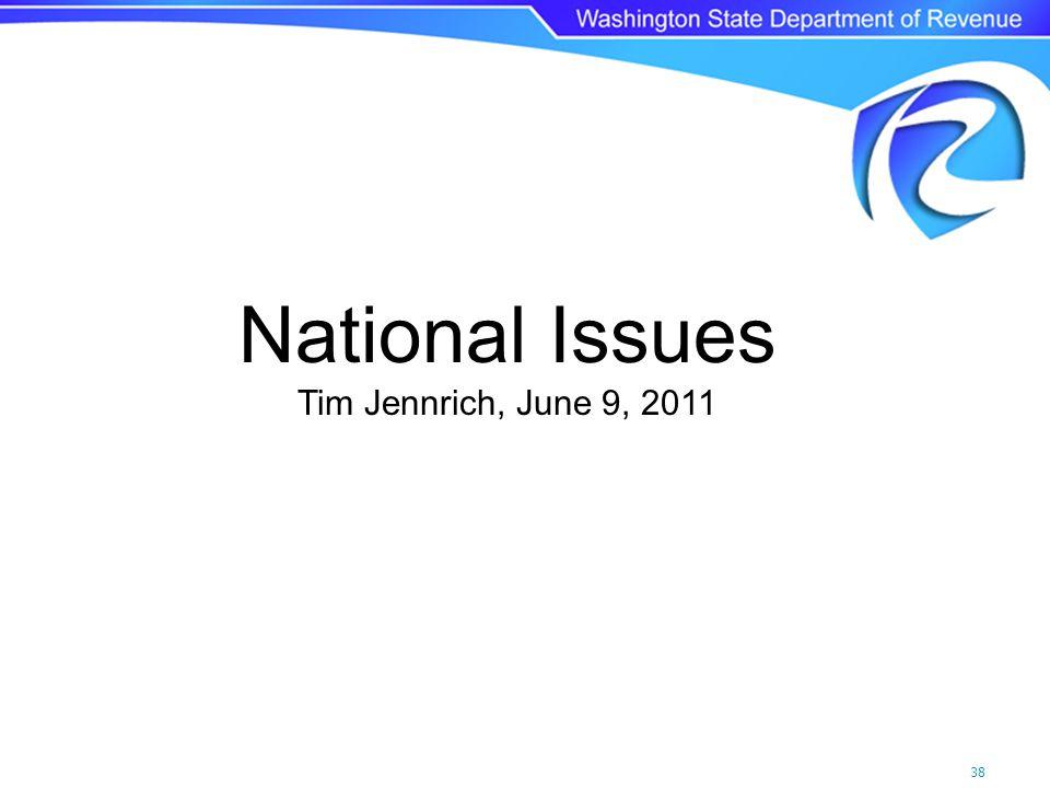 38 National Issues Tim Jennrich, June 9, 2011