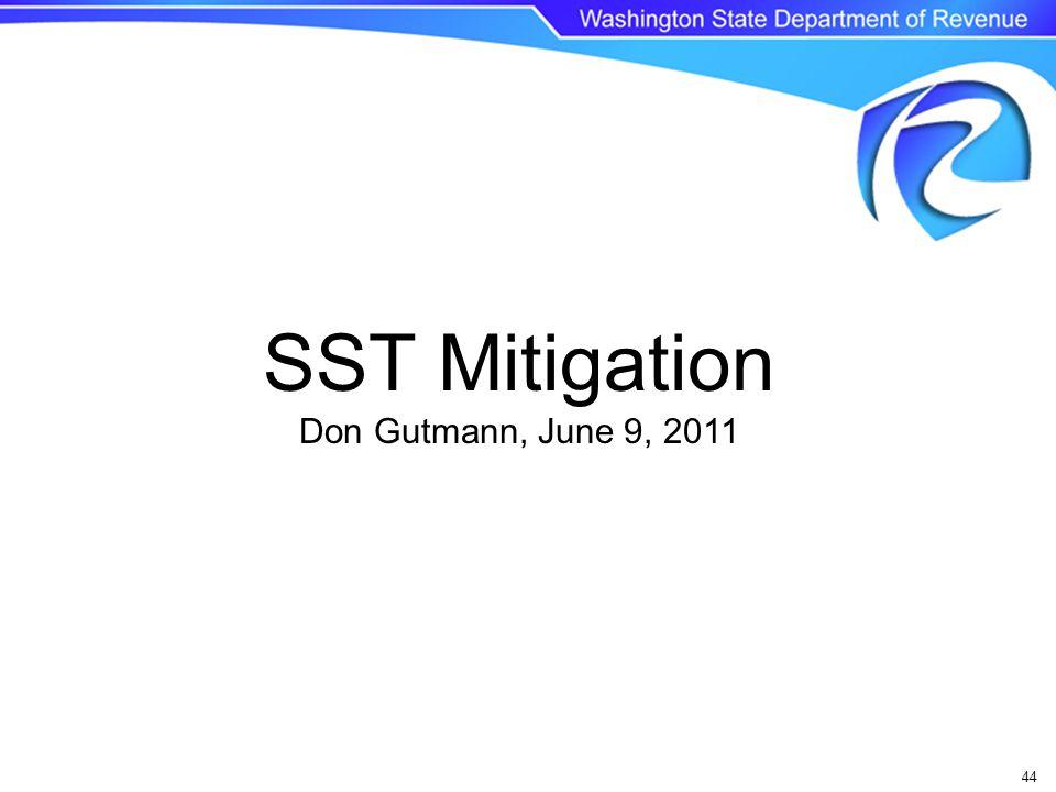44 SST Mitigation Don Gutmann, June 9, 2011