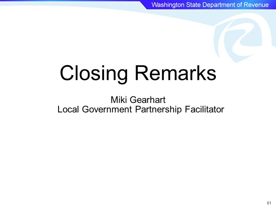 Closing Remarks Miki Gearhart Local Government Partnership Facilitator 61