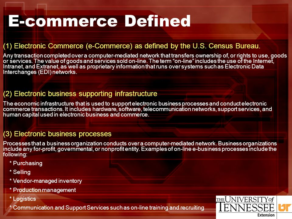 E-commerce Defined (1) Electronic Commerce (e-Commerce) as defined by the U.S.