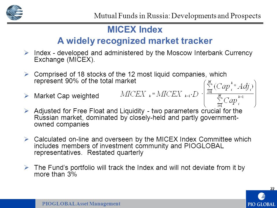 22 MICEX Index A widely recognized market tracker  Index - developed and administered by the Moscow Interbank Currency Exchange (MICEX).