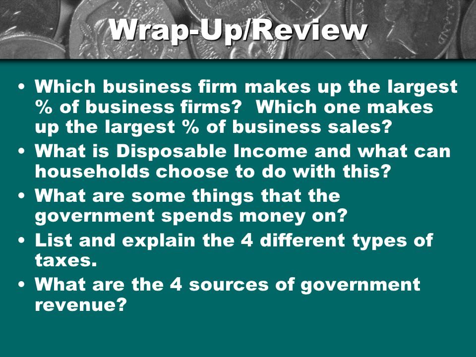 Wrap-Up/Review Which business firm makes up the largest % of business firms.