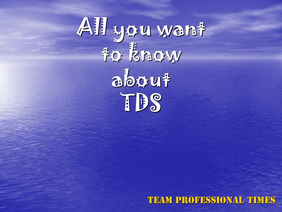 All you want to know about TDS Team Professional Times