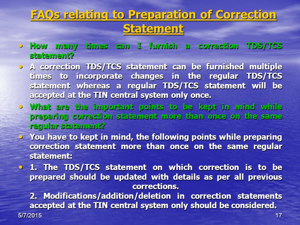 5/7/201517 FAQs relating to Preparation of Correction Statement How many times can I furnish a correction TDS/TCS statement.