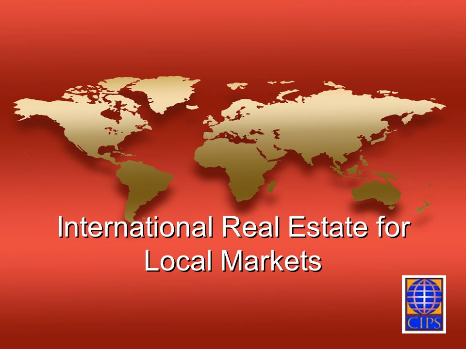 International Real Estate for Local Markets