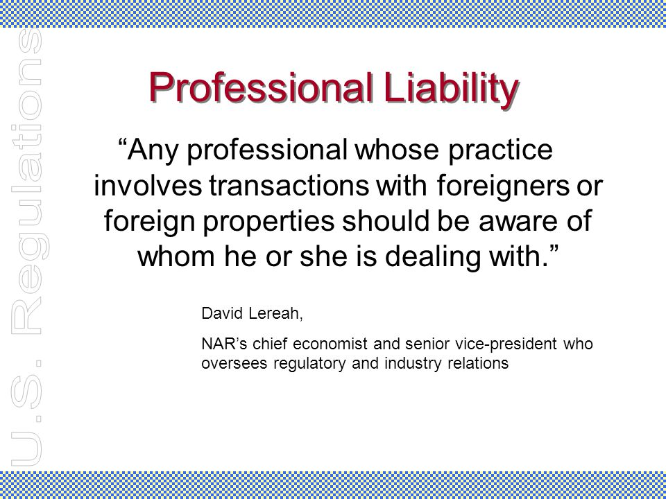 "Professional Liability ""Any professional whose practice involves transactions with foreigners or foreign properties should be aware of whom he or she"