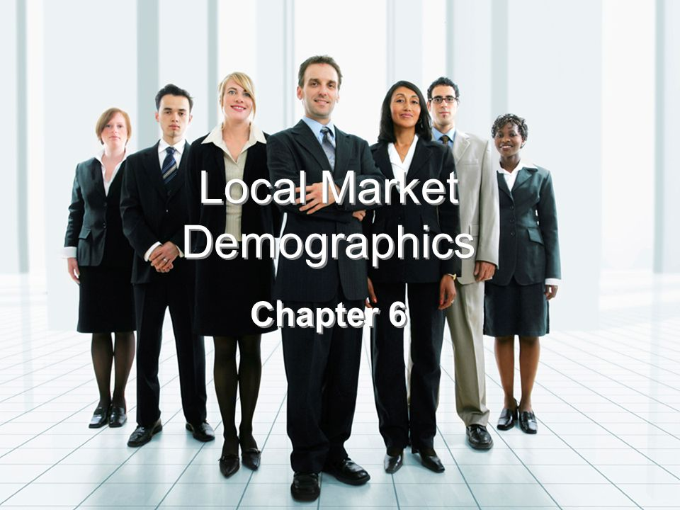Local Market Demographics Chapter 6