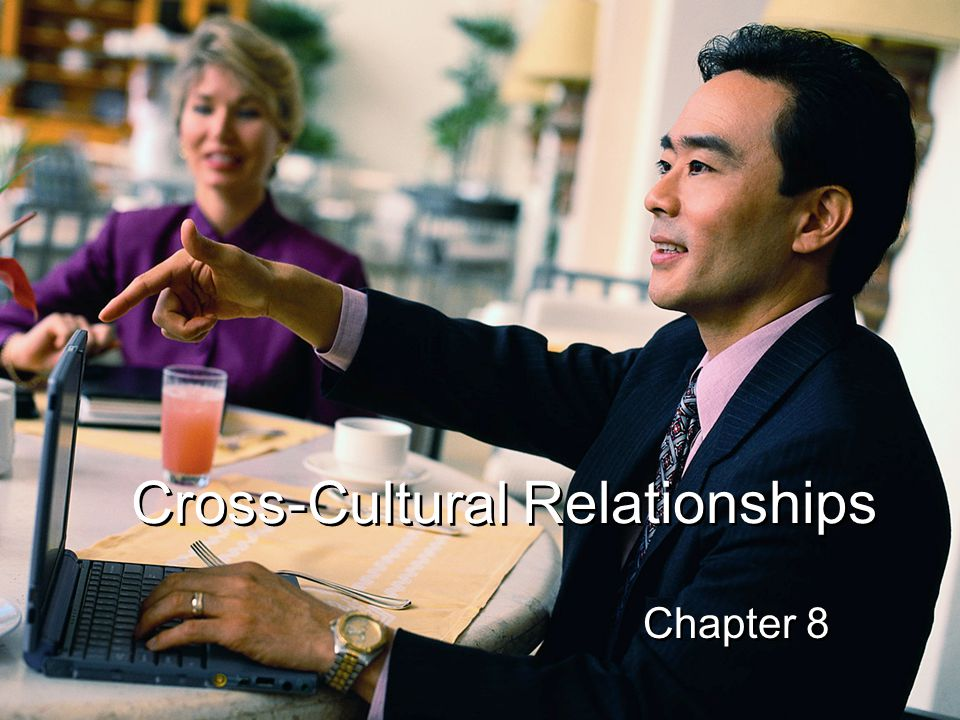 Cross-Cultural Relationships Chapter 8
