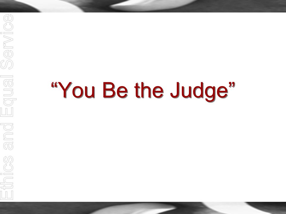 """You Be the Judge"""