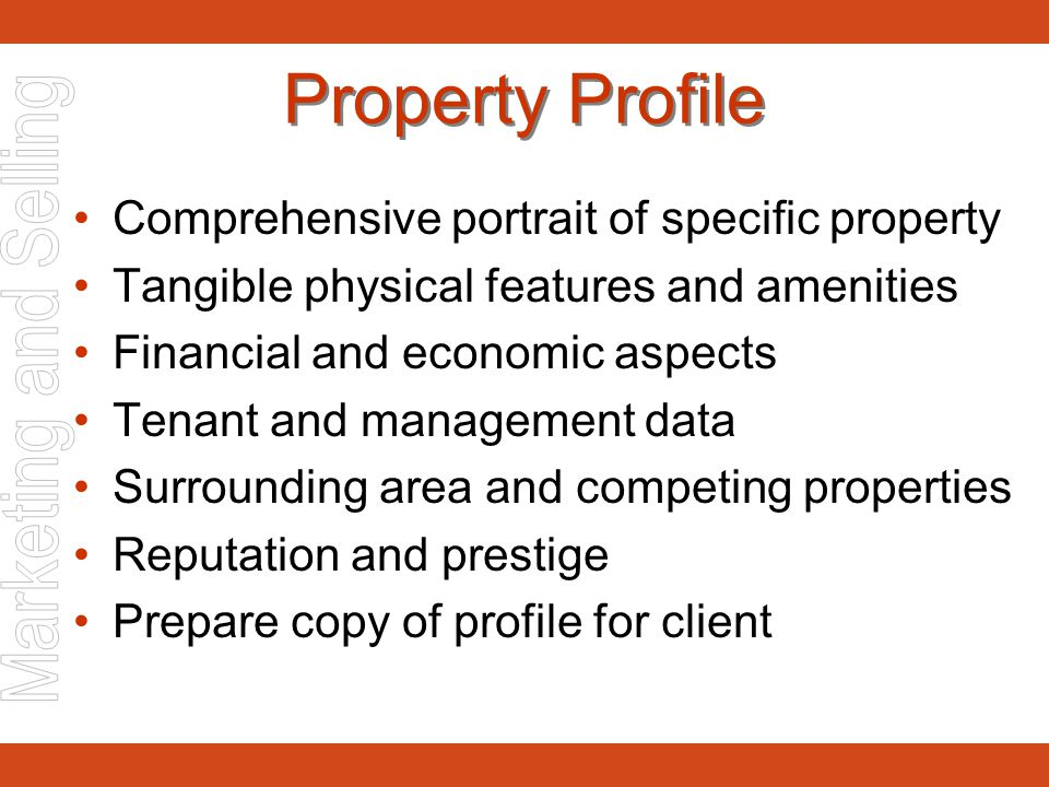 Property Profile Comprehensive portrait of specific property Tangible physical features and amenities Financial and economic aspects Tenant and manage