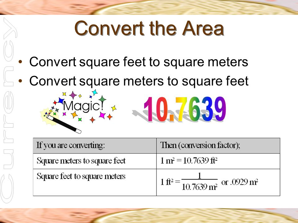 Convert the Area Convert square feet to square meters Convert square meters to square feet