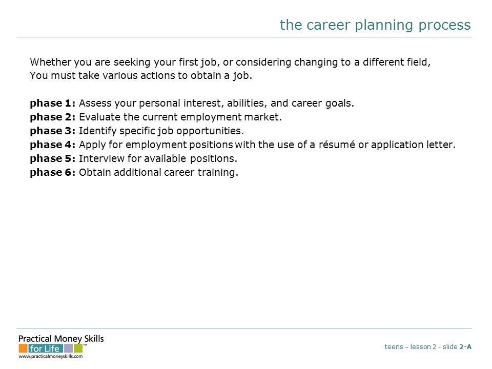the career planning process Whether you are seeking your first job, or considering changing to a different field, You must take various actions to obtain a job.