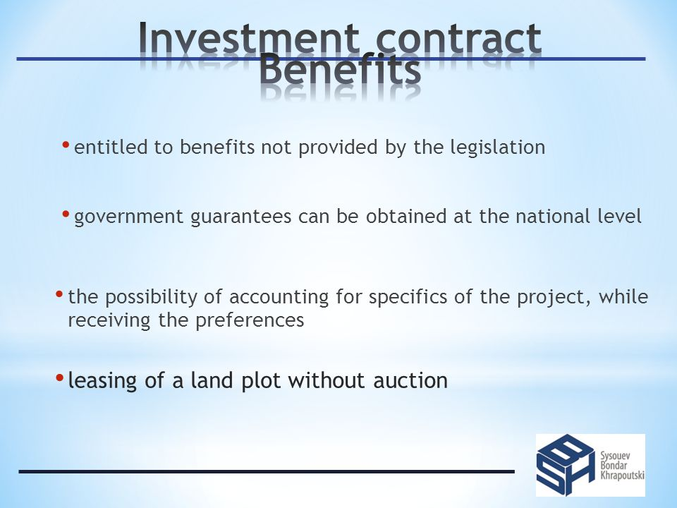 entitled to benefits not provided by the legislation government guarantees can be obtained at the national level the possibility of accounting for specifics of the project, while receiving the preferences leasing of a land plot without auction