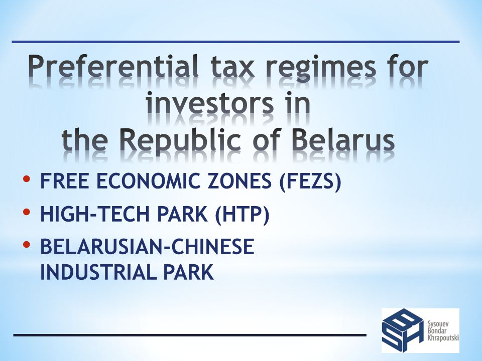 FREE ECONOMIC ZONES (FEZS) HIGH-TECH PARK (HTP) BELARUSIAN-CHINESE INDUSTRIAL PARK