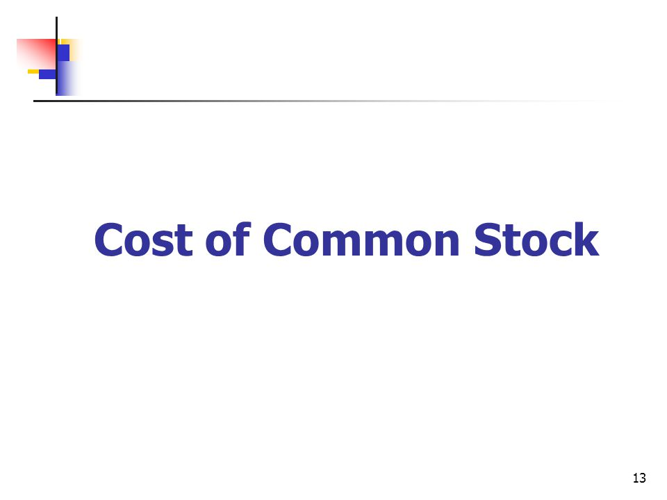 13 Cost of Common Stock