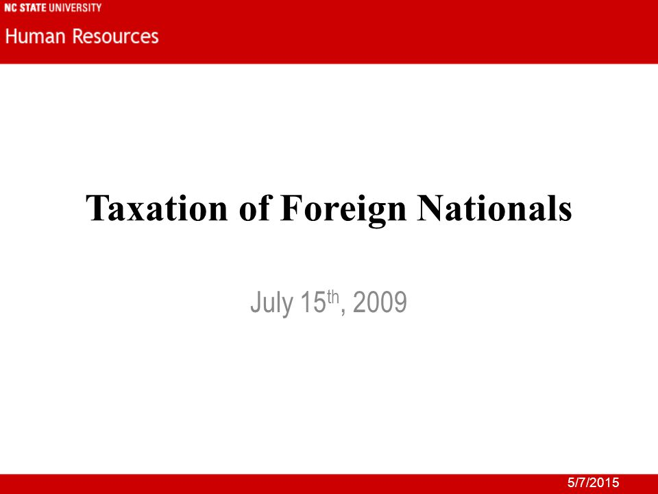 5/7/2015 Taxation of Foreign Nationals July 15 th, 2009