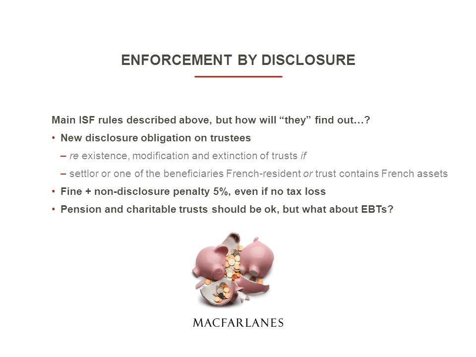ENFORCEMENT BY DISCLOSURE Main ISF rules described above, but how will they find out….