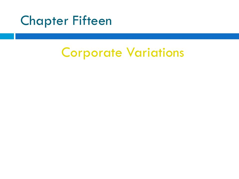 Chapter Fifteen Corporate Variations
