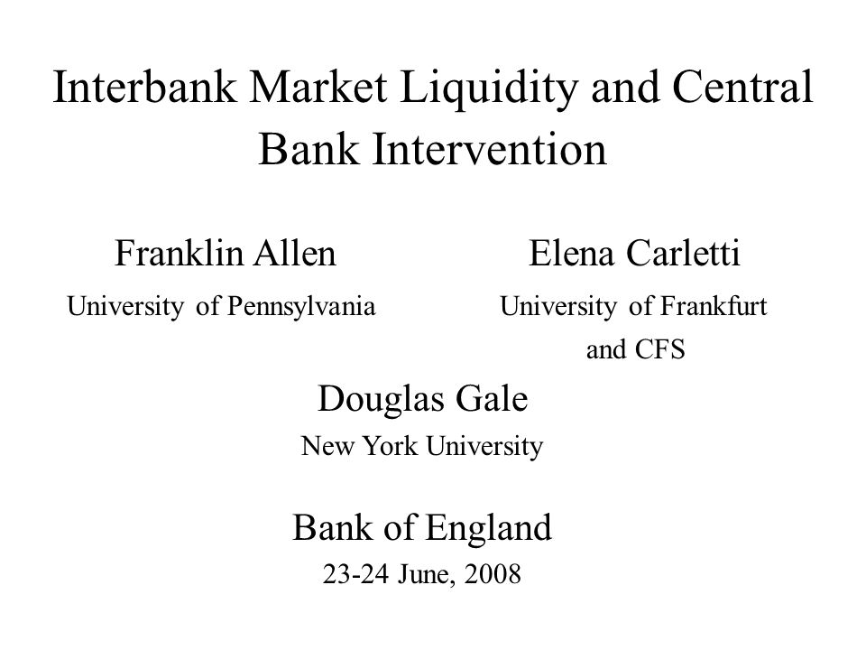 2 Introduction Interbank markets are –A very important part of the financial system –Relatively little studied Central banks intervene heavily in these markets Most of the time they function well, but occasionally they appear not to (e.g., the freezes since August 2007) How do such markets work and what are the effects of central bank intervention?