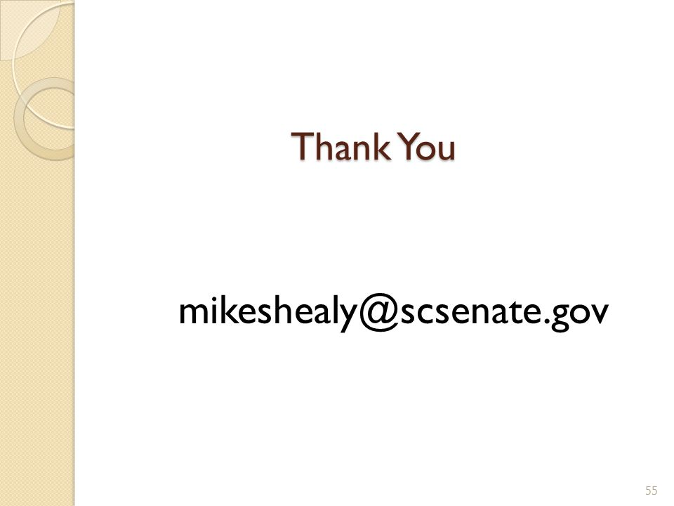 Thank You mikeshealy@scsenate.gov 55