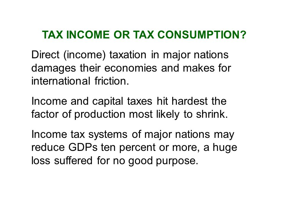 TAX INCOME OR TAX CONSUMPTION.