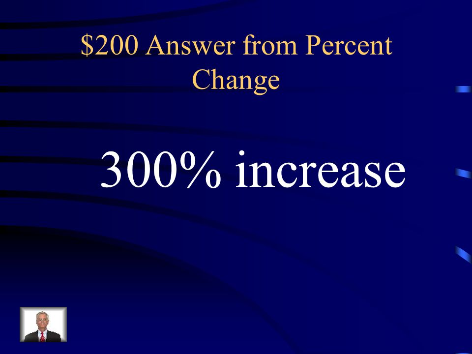 $200 Question from Percent Change 3 inches to 12 inches Increase or decrease?