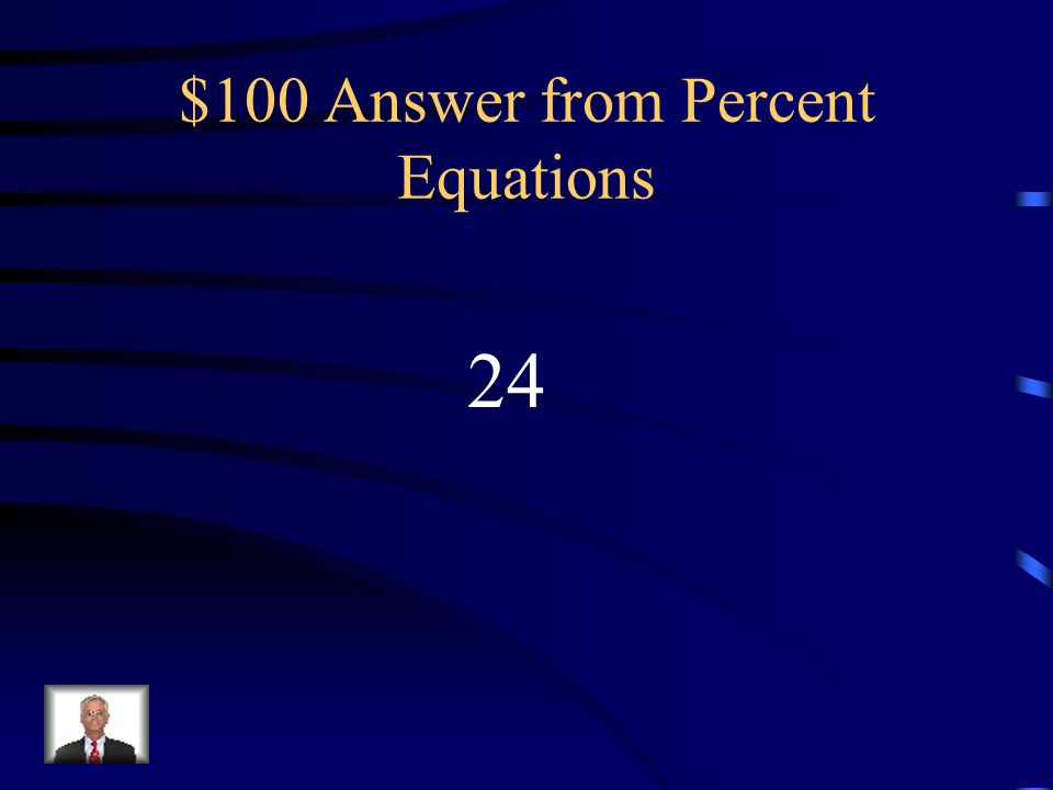 $100 Question from Percent Equations What is 20% of 120?