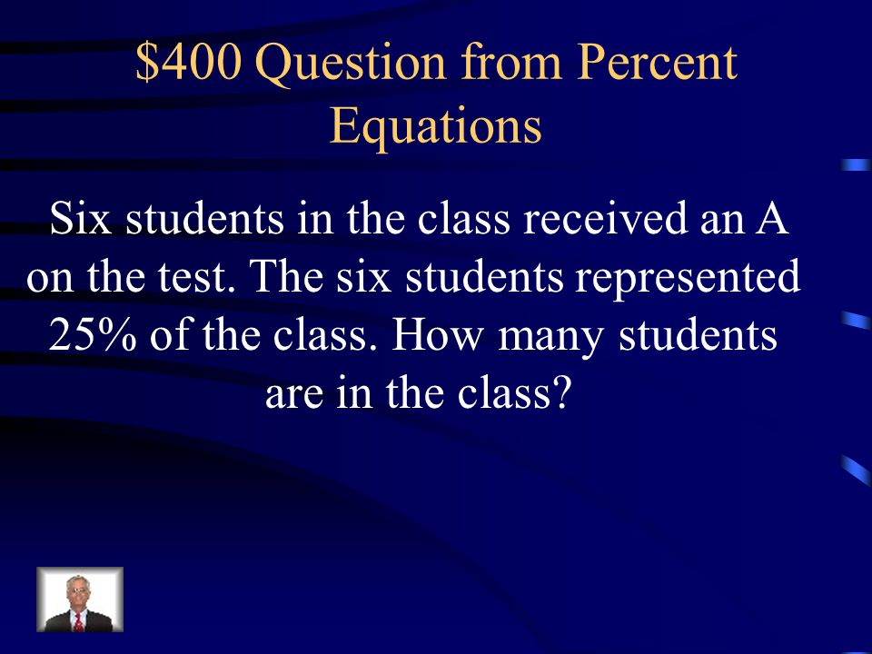 $300 Answer from Percent Equations About 43%