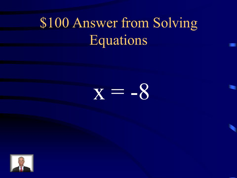 $100 Question from Solving Equations x + 10 = 2