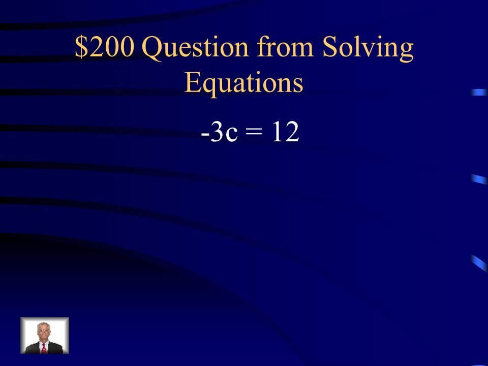 $100 Answer from Solving Equations x = -8