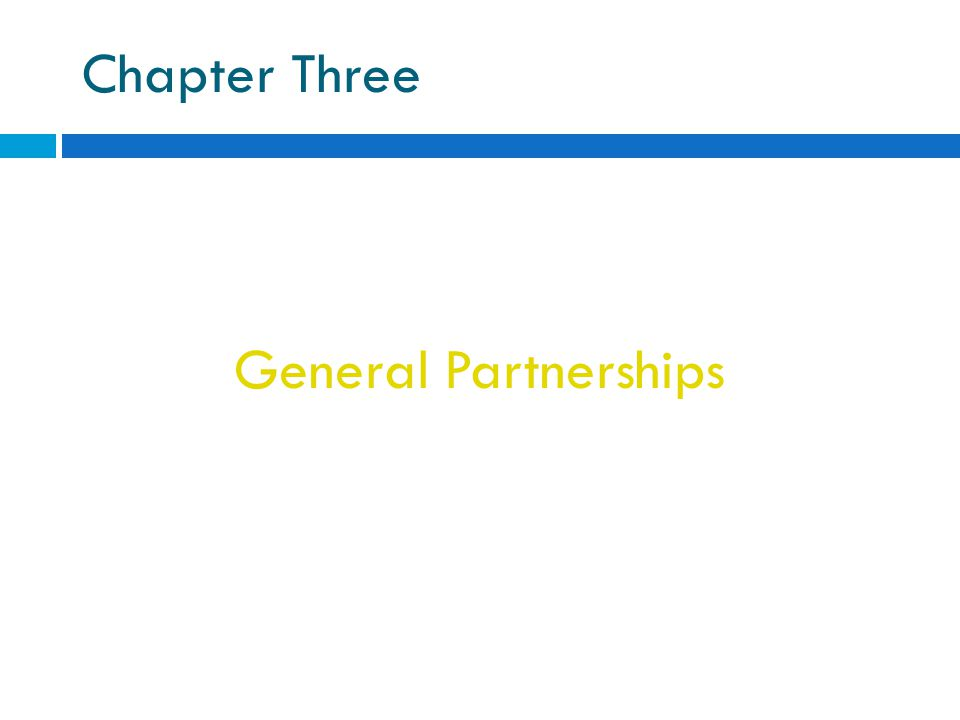 Chapter Three General Partnerships