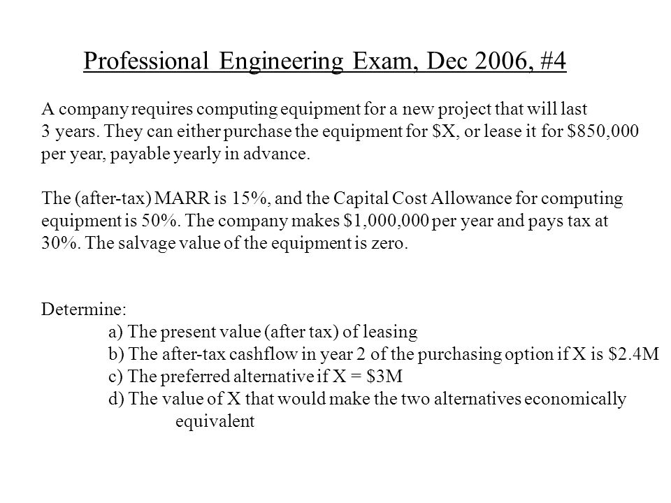 Professional Engineering Exam, Dec 2006, #4 A company requires computing equipment for a new project that will last 3 years.