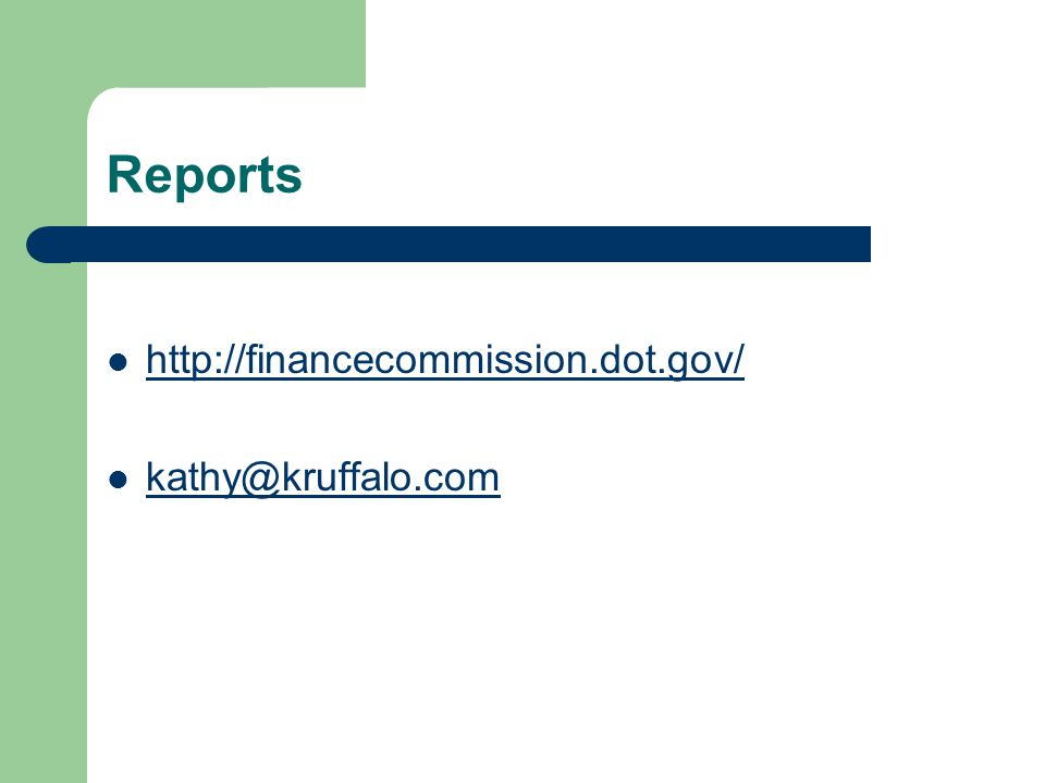 Reports http://financecommission.dot.gov/ kathy@kruffalo.com