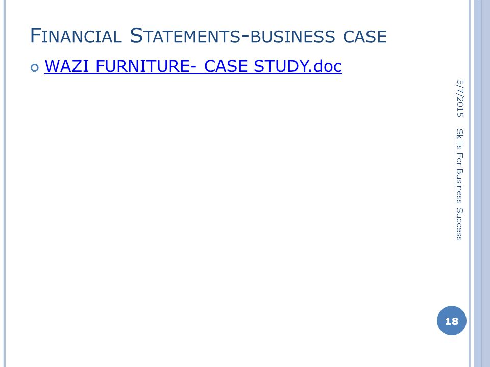 F INANCIAL S TATEMENTS - BUSINESS CASE WAZI FURNITURE- CASE STUDY.doc 5/7/2015 18 Skills For Business Success