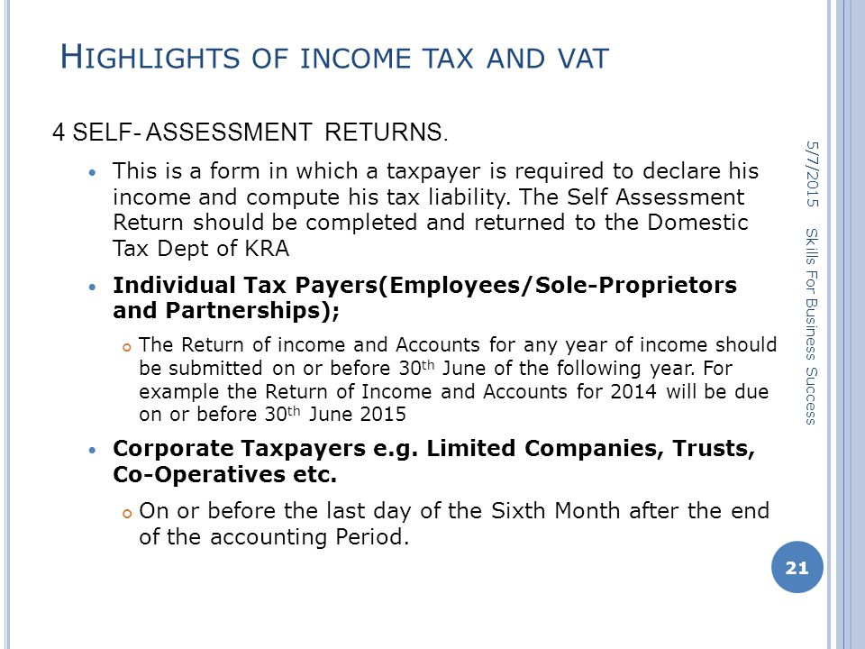 H IGHLIGHTS OF INCOME TAX AND VAT 4 SELF- ASSESSMENT RETURNS.