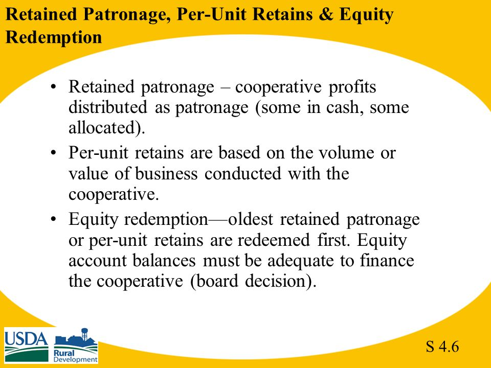 Retained Patronage, Per-Unit Retains & Equity Redemption Retained patronage – cooperative profits distributed as patronage (some in cash, some allocat