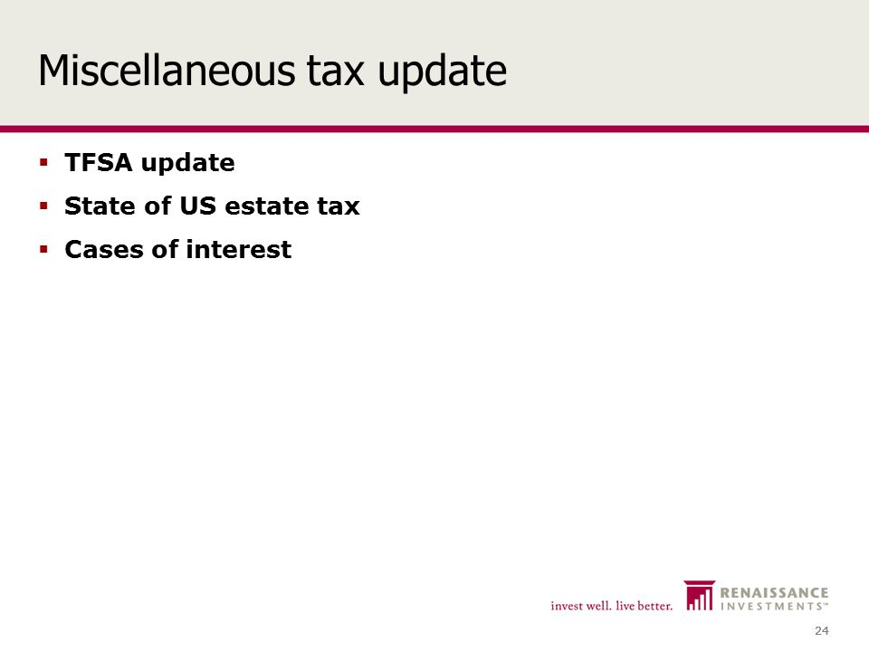24 Miscellaneous tax update  TFSA update  State of US estate tax  Cases of interest