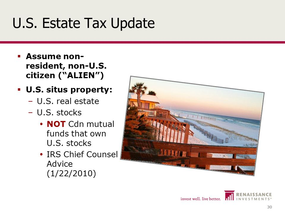 30 U.S. Estate Tax Update  Assume non- resident, non-U.S.
