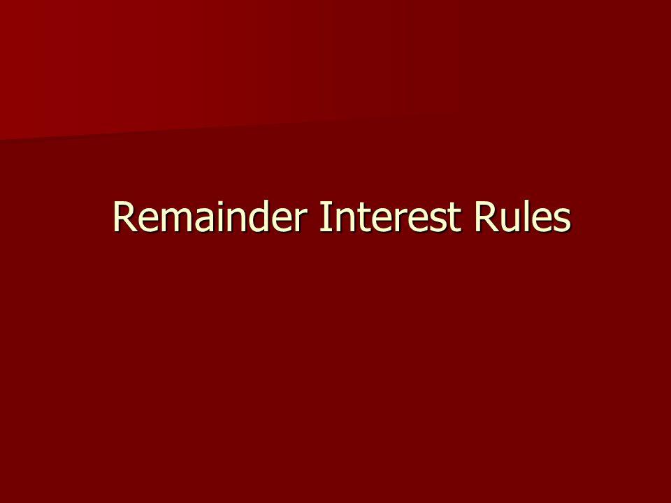 Remainder Interest Rules