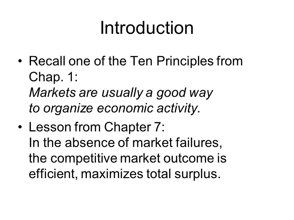 Introduction One type of market failure: externalities.