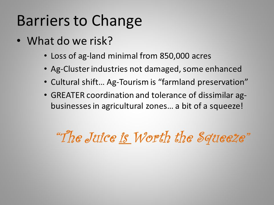 Barriers to Change What do we risk.