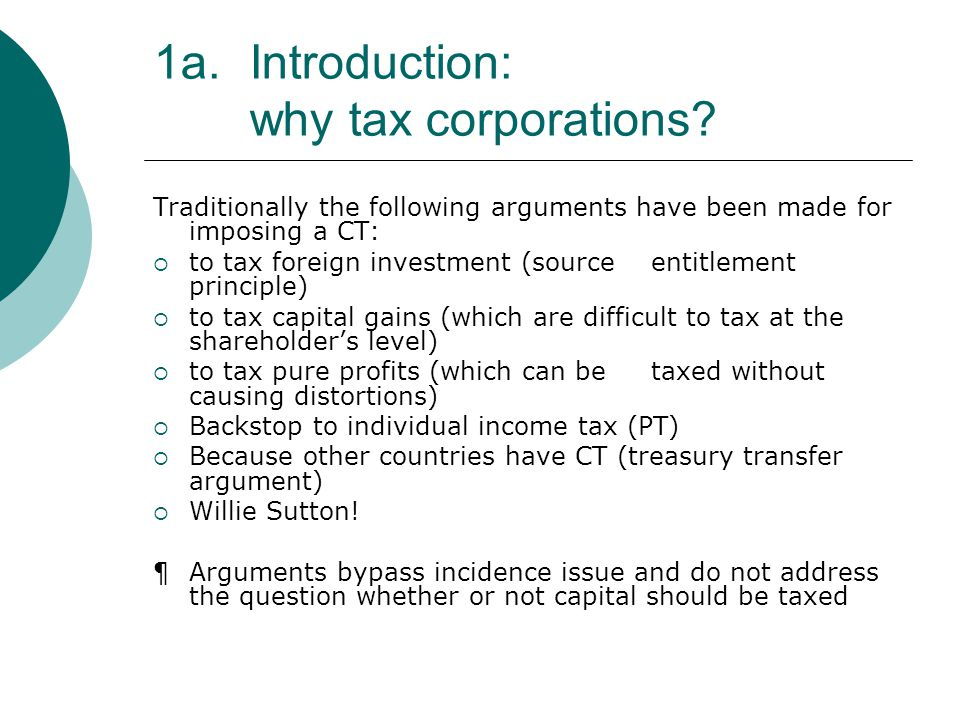 4.Choosing the most appropriate form of CT Considerations  Tax normal return  Low rate which is favorable to highly mobile international capital, but still taxes firm-specific and especially location-specific rents  Uniform rate which reduces distortions, tax arbitrage and international tax avoidance  Permits separate capital income tax rate, which is not held captive by the higher labor income tax rate  Allows use of treasury-transfer argument, maintains backstop function for the PT, and avoids pitfalls of cash-flow tax  Permits different CT rates between member states ¶Implies low uniform-rate CT, i.e.
