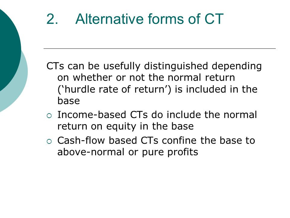 Conclusions  Reforms of CTs in member states should precede CT coordination between member states  Coordination important if CT compliance costs are to be reduced (and capital income is to be taxed)  Importance of subsidiarity: bottom-up, gradual and initially reversible process