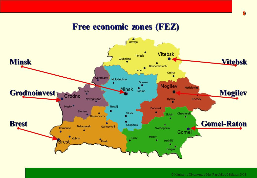 Advantages for residents of Free Economic Zones (FEZ) profit taxExemption from profit tax on products of own manufacture for the period of 5 years customs duties for importExemption from customs duties for import and export goods (own manufactured) From 1 st of April 2008: - ground-rent is payed on preferential terms during realization of the investment projects 10 - guarantees for taxes are unchangeable for 7 years for residents of FEZ © Ministry of Economy of the Republic of Belarus 2008