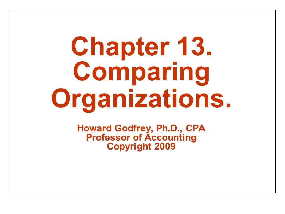 Chapter 13. Comparing Organizations.