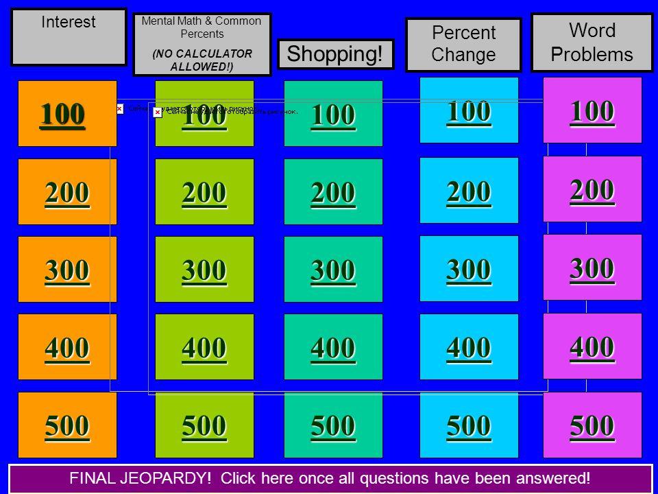 100 200 400 300 400 Interest Mental Math & Common Percents (NO CALCULATOR ALLOWED!) Shopping.