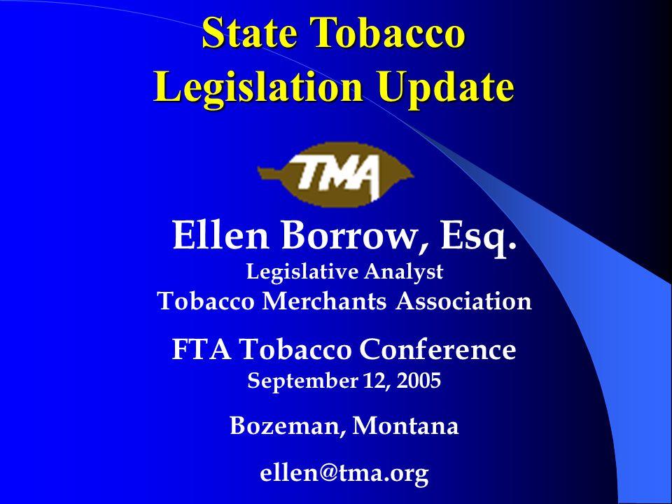 State Tobacco Legislation Update Ellen Borrow, Esq.