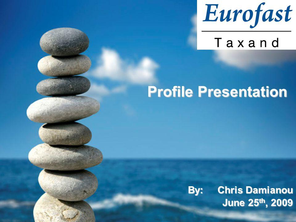 Profile Presentation Profile Presentation By:Chris Damianou June 25 th, 2009