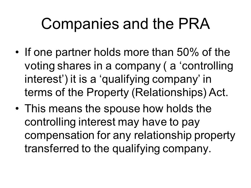 Companies and the PRA If one partner holds more than 50% of the voting shares in a company ( a 'controlling interest') it is a 'qualifying company' in